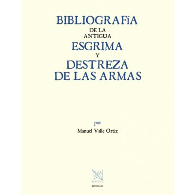 """Libro """"Nueva bibliografia de la antigua esgrima y destreza de las armas"""""""