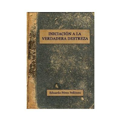 """Libro """"Iniciación a la verdadera destreza"""""""