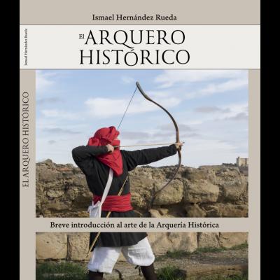 LIBRO - EL ARQUERO HISTORICO